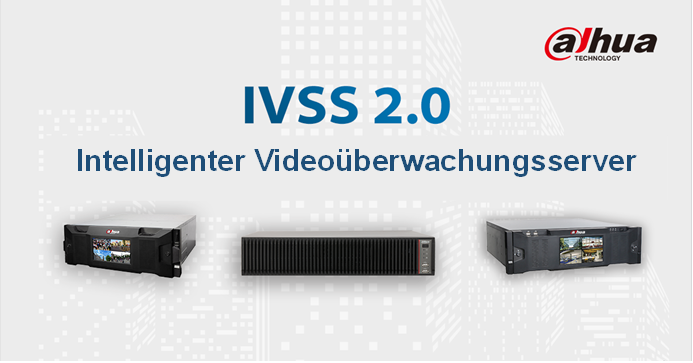 Dahua Technology veröffentlicht intelligenten Videoüberwachungsserver (Intelligent Video Surveillance Server; IVSS) 2.0 mit verbesserter KI-Leistung für vielseitige Anwendungen